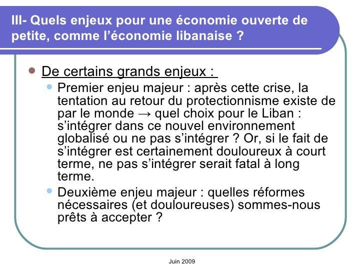 III- Quels enjeux pour une économie ouverte de petite, comme l'économie libanaise? <ul><li>De certains grands enjeux:  <...