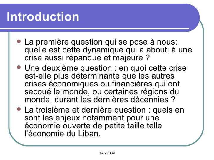 Introduction <ul><li>La première questionqui se pose à nous: quelle est cette dynamique qui a abouti à une crise aussi ré...