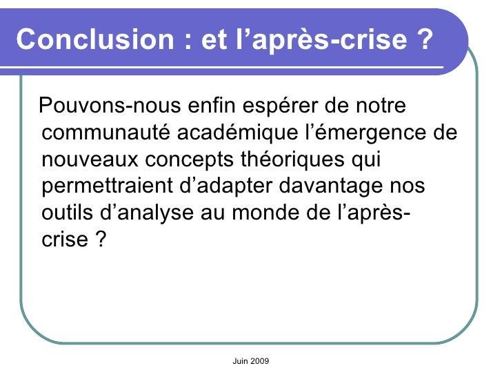 Conclusion: et l'après-crise ? <ul><li>Pouvons-nous enfin espérer de notre communauté académique l'émergence de nouveaux ...