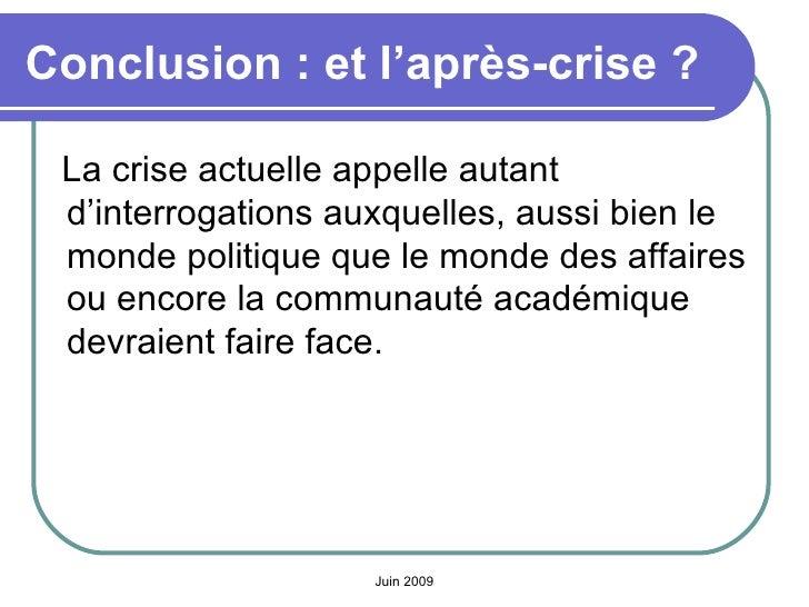 Conclusion: et l'après-crise ? <ul><li>La crise actuelle appelle autant d'interrogations auxquelles, aussi bien le monde ...