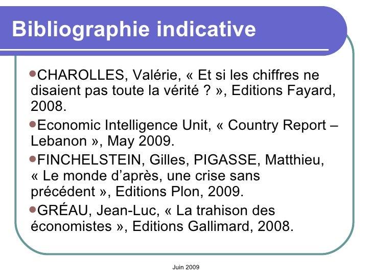 Bibliographie indicative <ul><li>CHAROLLES, Valérie, «Et si les chiffres ne disaient pas toute la vérité?», Editions Fa...