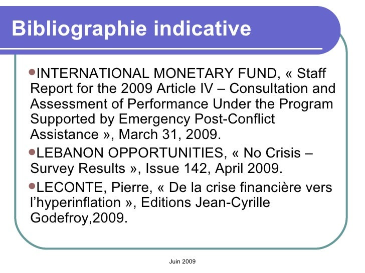 Bibliographie indicative <ul><li>INTERNATIONAL MONETARY FUND, «Staff Report for the 2009 Article IV – Consultation and As...