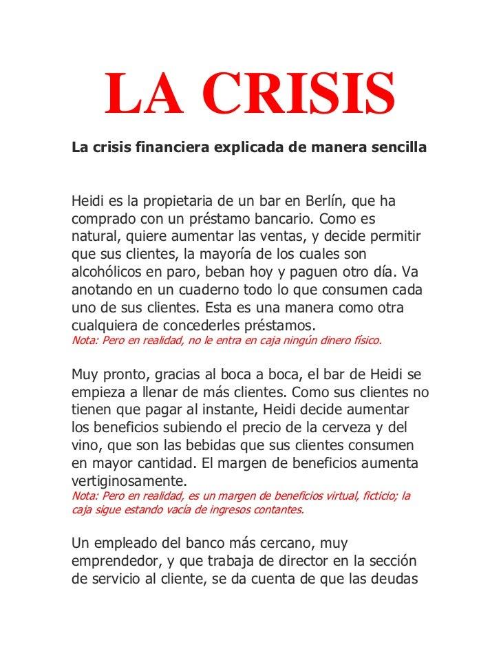 LA CRISISLa crisis financiera explicada de manera sencillaHeidi es la propietaria de un bar en Berlín, que hacomprado con ...