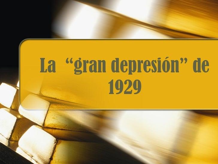 """La  """"gran depresión"""" de 1929"""