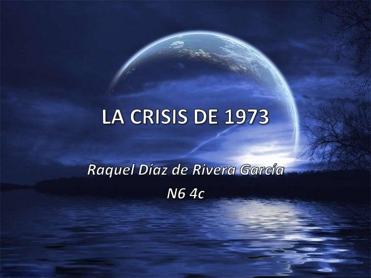 La crisis de 1973    Raquelddrg