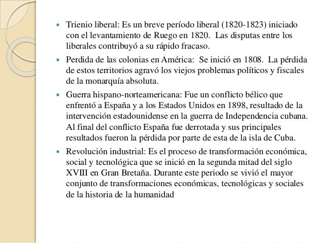  Trienio liberal: Es un breve período liberal (1820-1823) iniciado con el levantamiento de Ruego en 1820. Las disputas en...