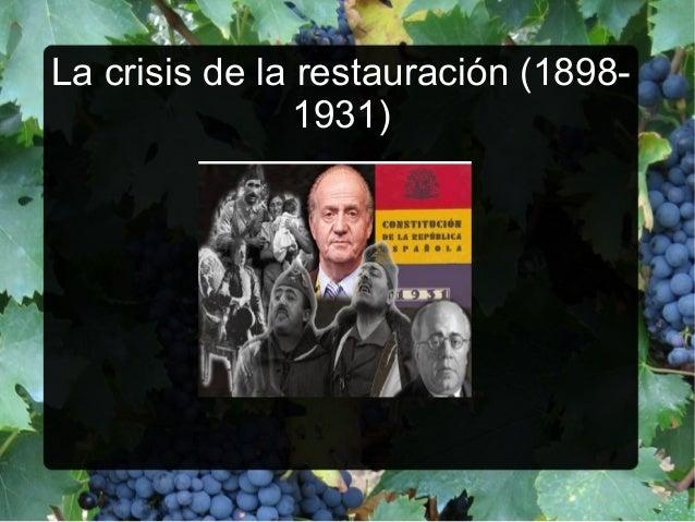La crisis de la restauración (1898- 1931)