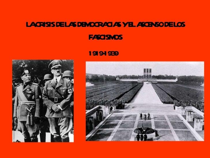 LA CRISIS DE LAS DEMOCRACIAS Y EL ASCENSO DE LOS FASCISMOS 1919-1939