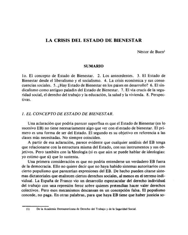 LA CRISIS DEL ESTADO DE BIENESTAR  Nestor de Buen'  SUMARIO  lo.  El concepto de Estado de Bienestar.  2. Los antecedentes...
