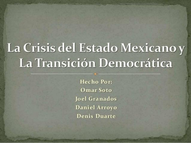 Hecho Por: Omar Soto Joel Granados Daniel Arroyo Denis Duarte