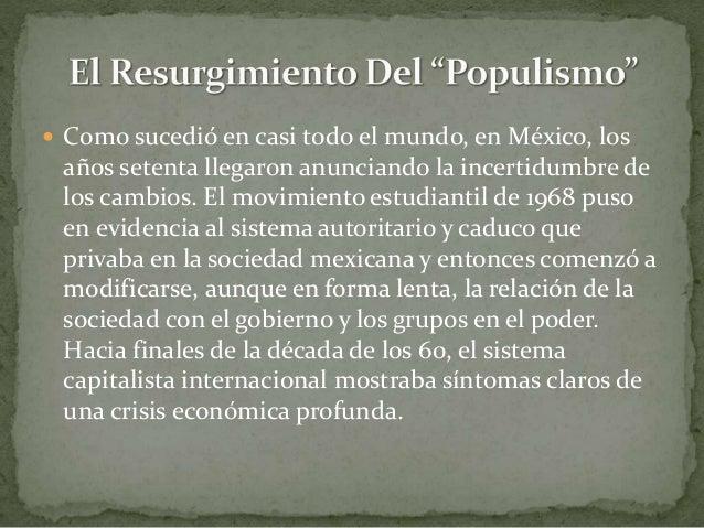  Como sucedió en casi todo el mundo, en México, los años setenta llegaron anunciando la incertidumbre de los cambios. El ...
