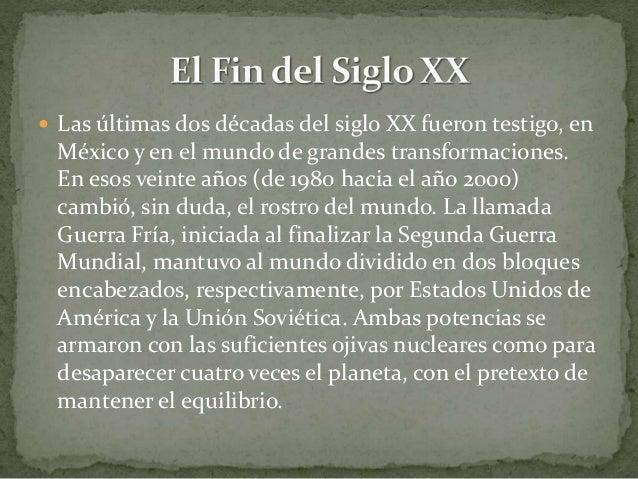  Las últimas dos décadas del siglo XX fueron testigo, en México y en el mundo de grandes transformaciones. En esos veinte...