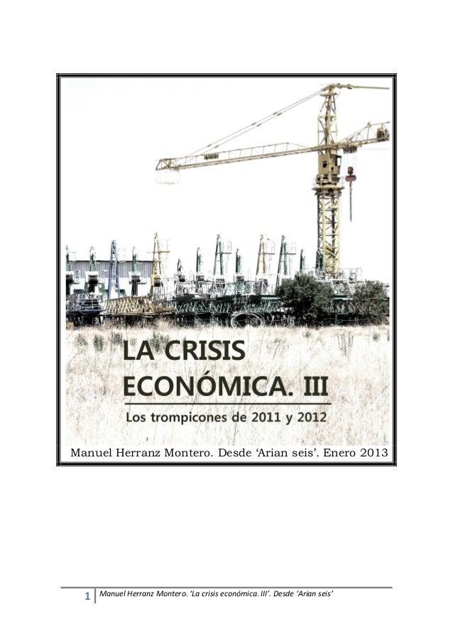 Manuel Herranz Montero. Desde 'Arian seis'. Enero 2013  1   Manuel Herranz Montero. 'La crisis económica. III'. Desde 'Ari...