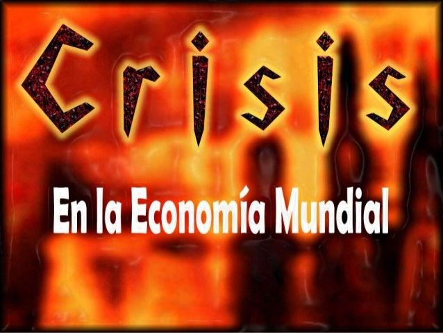 Para referirnos a la crisis económica deberíamos remontarnos a un punto de referencia coloquémonos por ejemplo antes de la...