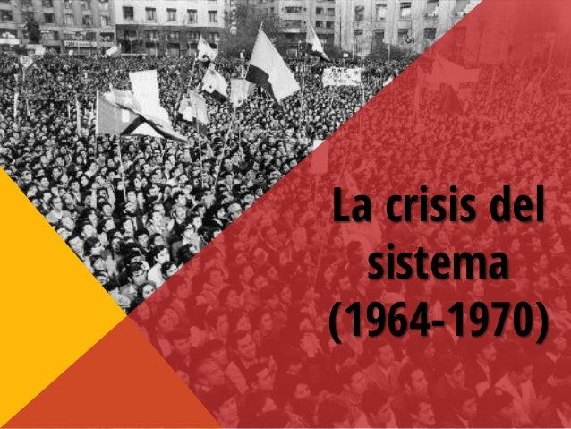 La crisis del sistema (1964-1970)