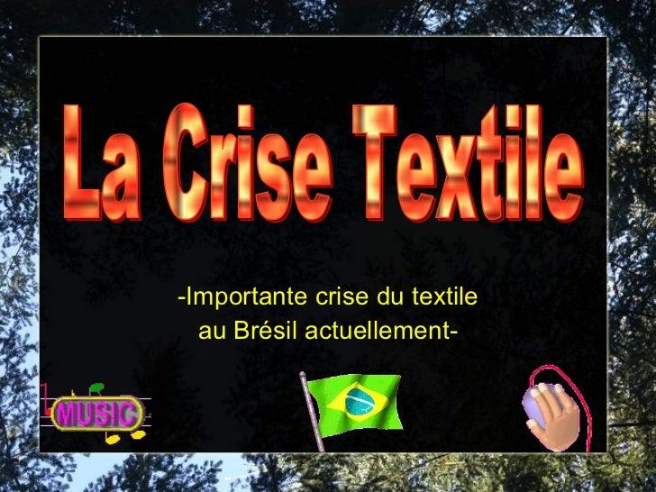 -Importante crise du textile au Brésil actuellement- La Crise Textile
