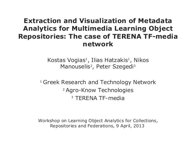 Extraction and Visualization of Metadata Analytics for Multimedia Learning ObjectRepositories: The case of TERENA TF-media...