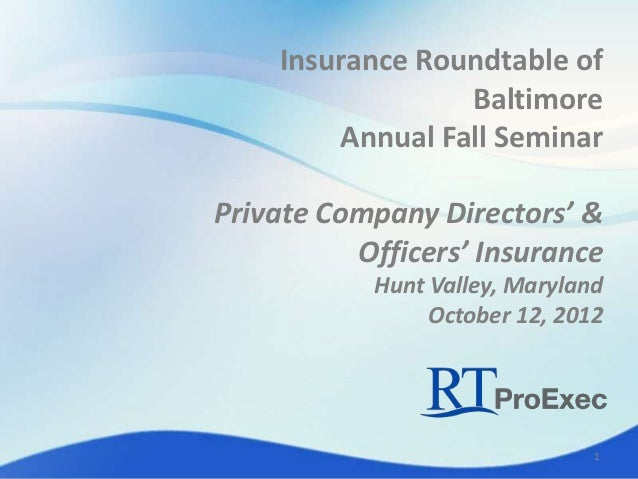Insurance Roundtable of                 Baltimore        Annual Fall SeminarPrivate Company Directors' &          Officers...