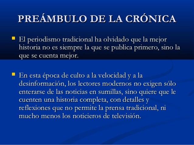PREÁMBULO DE LA CRÓNICA   El periodismo tradicional ha olvidado que la mejor    historia no es siempre la que se publica ...