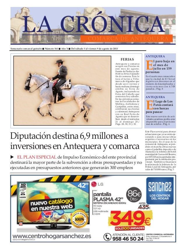 Semanario comarcal gratuito Número 561 Año X Del sábado 3 al viernes 9 de agosto de 2013 E l paro baja en el mes de julio ...