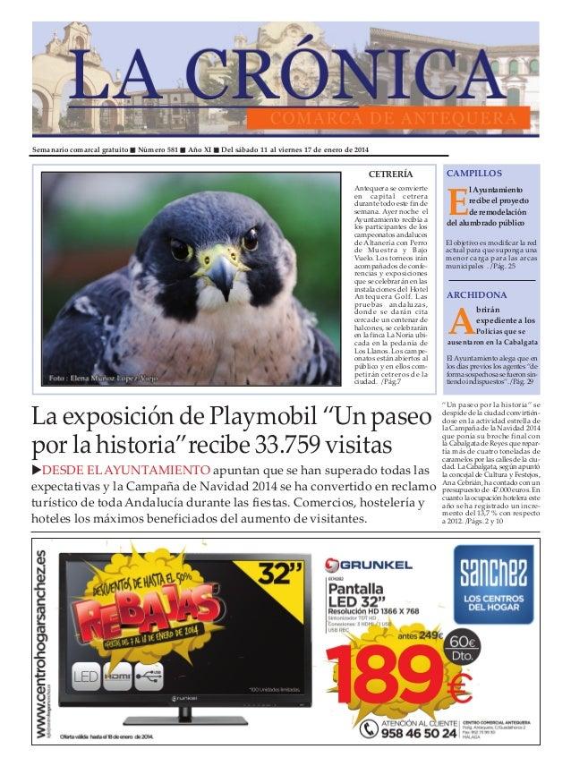 Semanario comarcal gratuito  Número 581  Año XI  Del sábado 11 al viernes 17 de enero de 2014  CETRERÍA Antequera se convi...