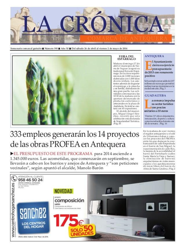 Semanario comarcal gratuito Número 595 Año XI Del sábado 26 de abril al viernes 2 de mayo de 2014 E lAyuntamiento cierrasu...