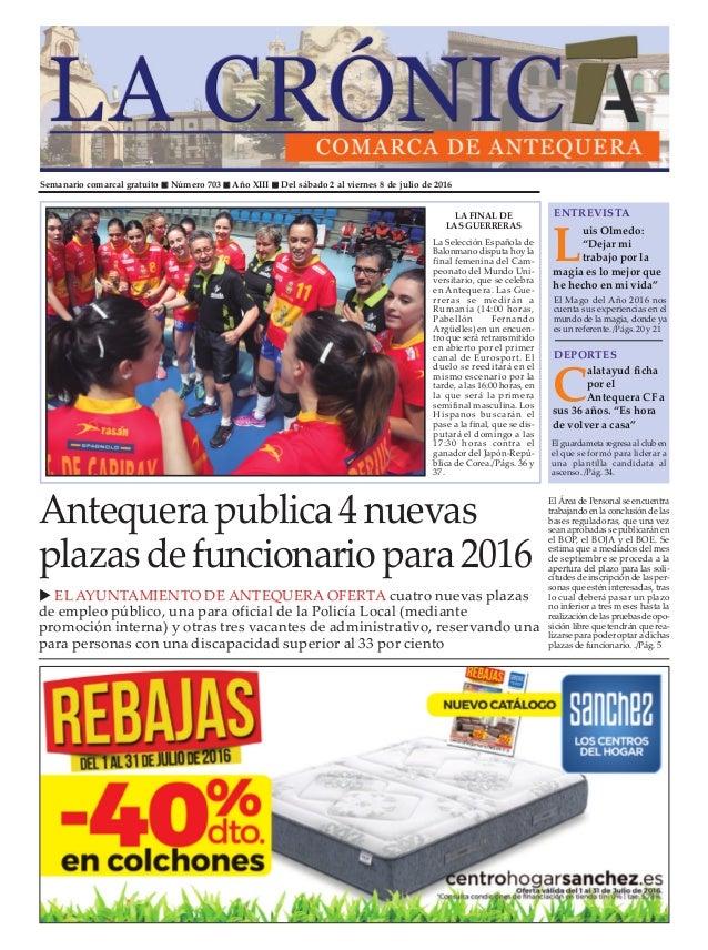 Semanario comarcal gratuito n Número 703 n Año XIII n Del sábado 2 al viernes 8 de julio de 2016 Antequerapublica4nuevas p...