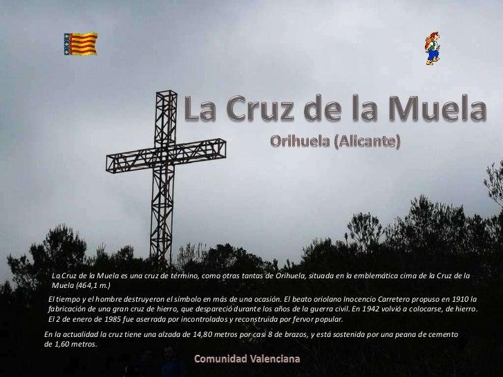 Álbum de fotografías por user La Cruz de la Muela es una cruz de término, como otras tantas de Orihuela, situada en la emb...
