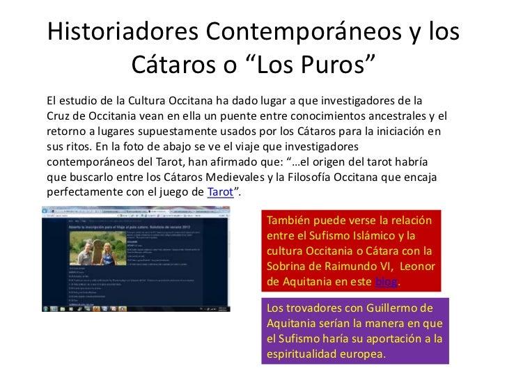 """Historiadores Contemporáneos y los        Cátaros o """"Los Puros""""El estudio de la Cultura Occitana ha dado lugar a que inves..."""
