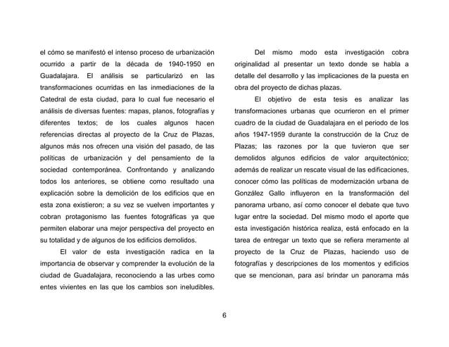 9  El proyecto modernizador que se analiza, resultó ser uno de los que más carácter le otorgó a la ciudad de Guadalajara: ...