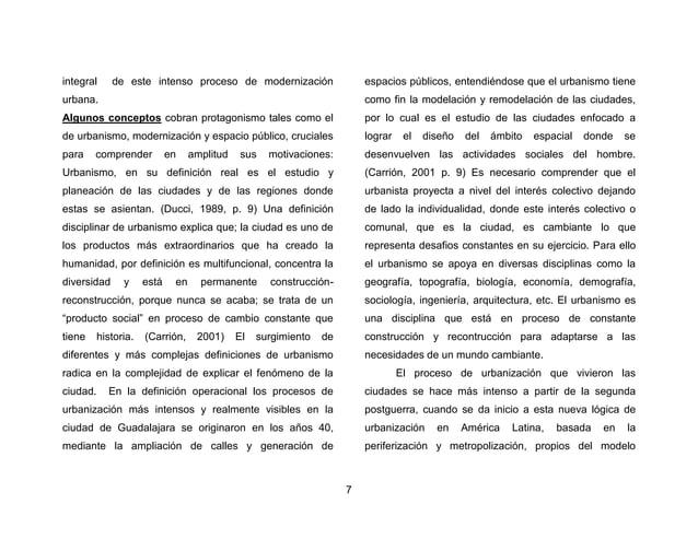 10  posteriormente asumir un rol político (ágora) y luego predominantemente estética (monumento) (Carrión, 2007 p. 81).  L...