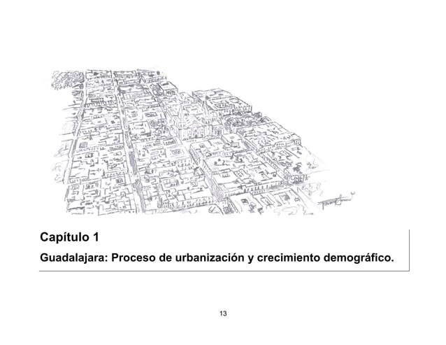 16  Se puede decir que este intento de planificación de la ciudad de Guadalajara y en general de las ciudades coloniales e...