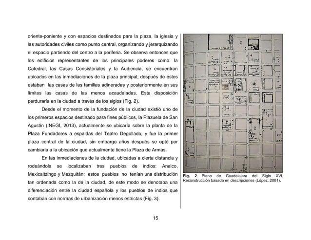 18  una serie de cuatro casas por manzana. Estas edificaciones se caracterizaban por contar con un patio central y alreded...