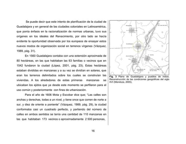 19  contenía 165 manzanas y agrupaba a una población aproximada de 8 000 habitantes (López, 2001, pág. 50). En esta etapa ...
