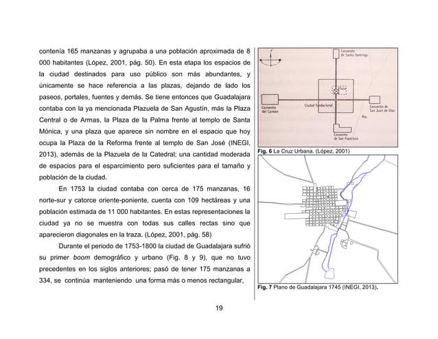 22  migraciones humanas provocadas por la guerra de independencia (López, 2001, pág. 62 y 77).  En el plano de 1842 la ciu...