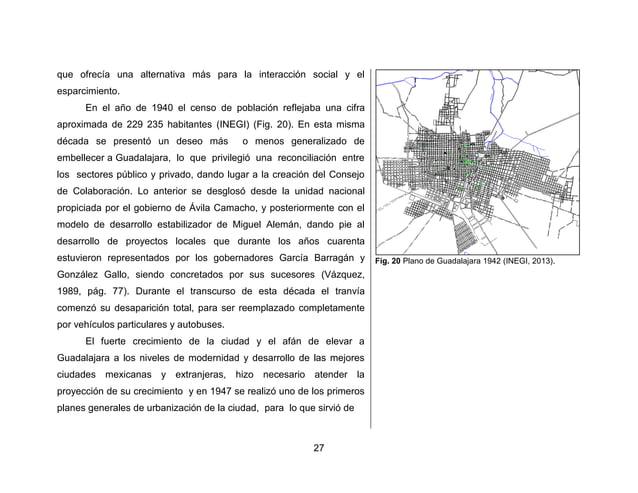 30  Entre 1940 y 1970 la ciudad creció a más del doble de su tamaño en sentido horizontal y se salió rápidamente de las de...