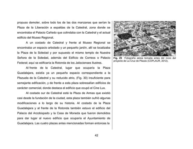 45  dicho que usted tiene un proyecto de una plazas en el centro de Guadalajara‖. ―Si licenciado; ¿Puedo saber quiénes son...