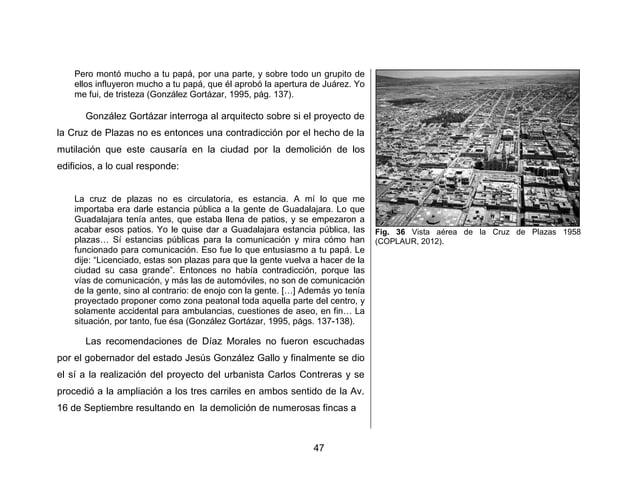 50  Como podemos notar a partir de las citas anteriores, realmente se veía la realización del proyecto de la Cruz de Plaza...