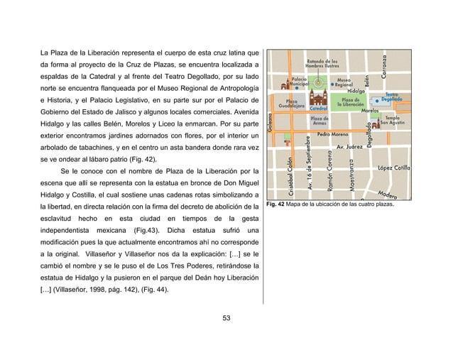 56  mil novecientos treinta y nueve, ¿eh? […] ―Allí hay una plaza, nomás Morelos, entre la calle Degollado y la espalda de...
