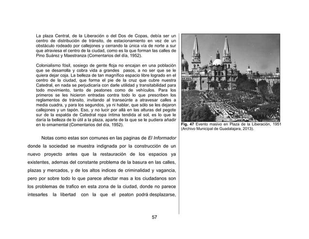 60  la cuadra comprendida entre Morelos e Hidalgo, porque ahí estaba la entrada de la clavería donde se guardaban los fond...