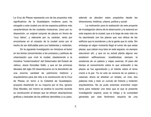 5  vivió cada plaza durante su construcción, pues en dos de ellas, Liberación y Guadalajara, se presentaron debates entre ...