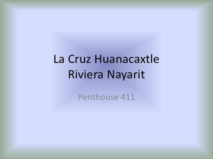 La Cruz HuanacaxtleRiviera Nayarit<br />Penthouse 411<br />