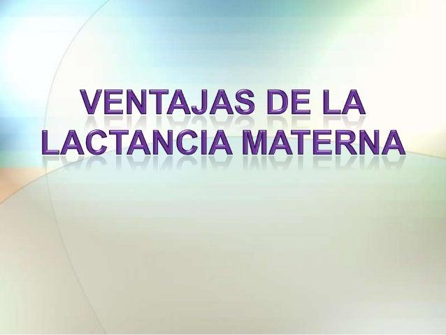Lactancia y evolución  Se considera a la etapa de transición desde el nacimiento hasta lograr una madurez que asegure cie...