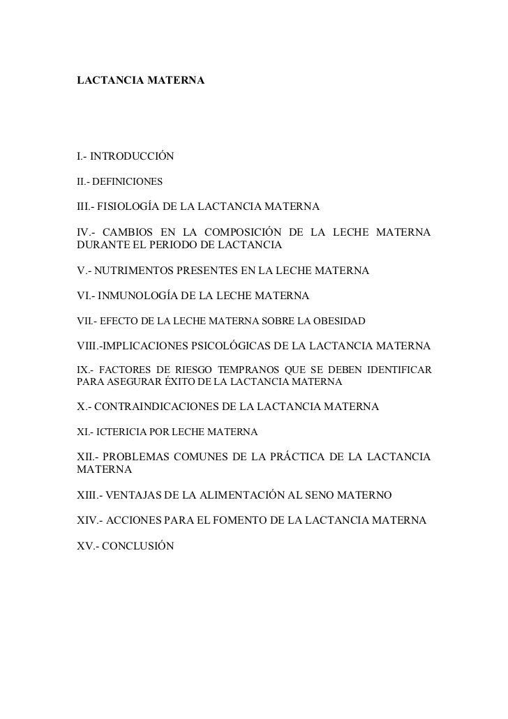 LACTANCIA MATERNA     I.- INTRODUCCIÓN  II.- DEFINICIONES  III.- FISIOLOGÍA DE LA LACTANCIA MATERNA  IV.- CAMBIOS EN LA CO...