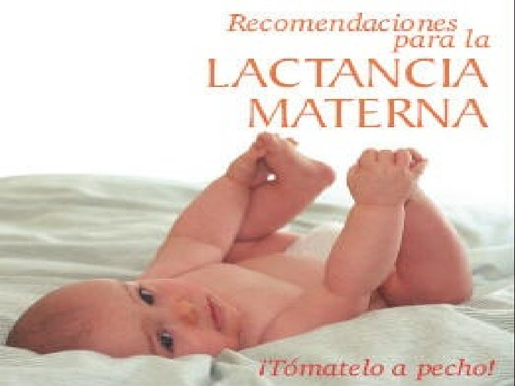 """Atención prenatal""""La OMS recomienda la lactancia materna exclusiva hasta alrededor de los seis meses de edad."""