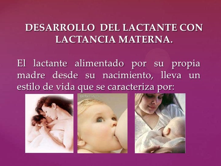 Satisface sus      Contacto       Lechenecesidades      placentero y   humana ennutricionales   frecuente con    calidad d...