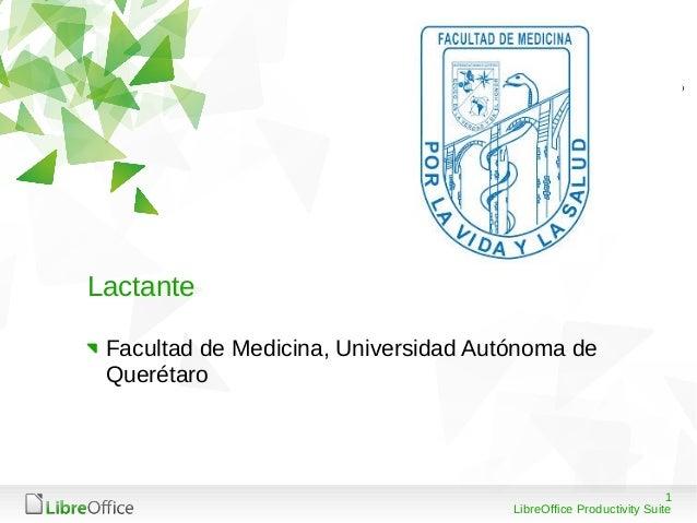 1a906a391e30 Edad Vital: Lactante. 1 LibreOffice Productivity Suite Lactante Facultad de  Medicina, Universidad Autónoma de Querétaro ...