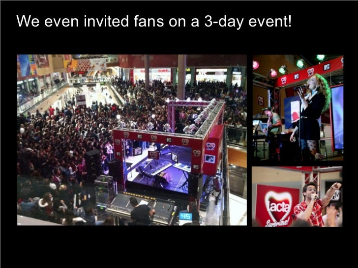 We even invited fans on a 3-day event!