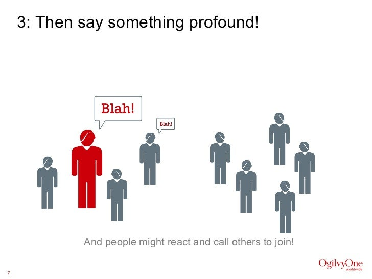 3: Then say something profound! And people might react and call others to join!