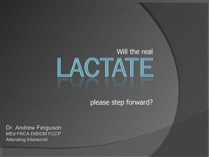 Will the real please step forward? Dr. Andrew Ferguson MEd FRCA DIBICM FCCP Attending Intensivist